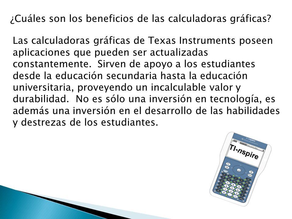 ¿Cuáles son los beneficios de las calculadoras gráficas? Las calculadoras gráficas de Texas Instruments poseen aplicaciones que pueden ser actualizada