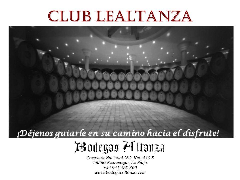 CLUB LEALTANZA ¡Déjenos guiarle en su camino hacia el disfrute! Carretera Nacional 232, Km. 419.5 26360 Fuenmayor, La Rioja +34 941 450 860 www.bodega
