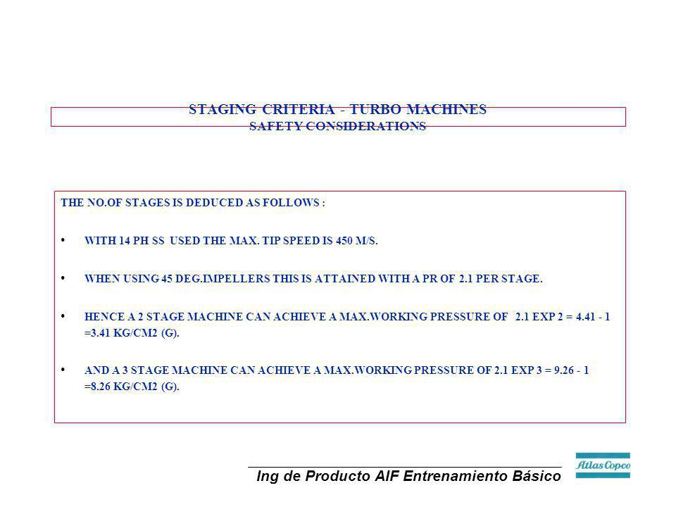 Ing de Producto AIF Entrenamiento Básico STAGING CRITERIA - TURBO MACHINES SAFETY CONSIDERATIONS THE NO.OF STAGES IS DEDUCED AS FOLLOWS : WITH 14 PH S