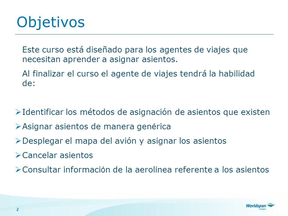 3 Introducción Confirmación de segmentos antes de asignar Verificar políticas de pases de abordar Después de expedir electrónicos asignar asientos Importancia de la asignación Todos los pasajeros