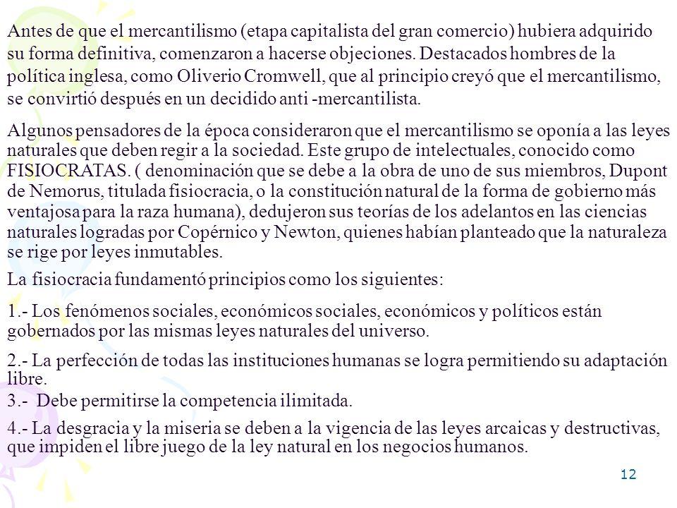 12 Antes de que el mercantilismo (etapa capitalista del gran comercio) hubiera adquirido su forma definitiva, comenzaron a hacerse objeciones. Destaca