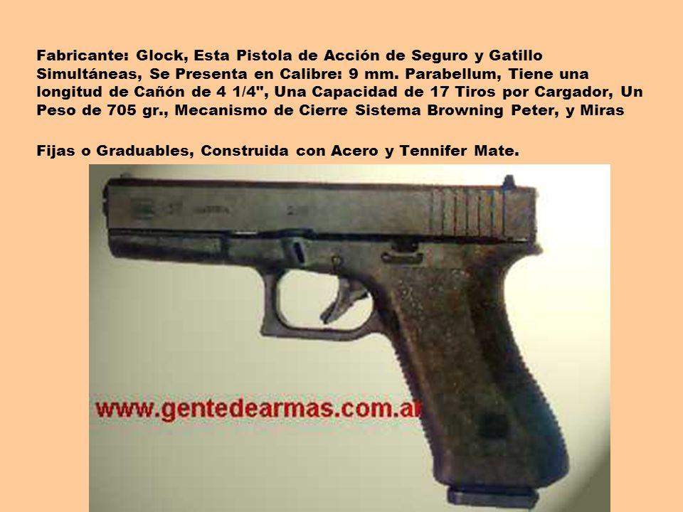 Fabricante: Glock, Esta Pistola de Acción de Seguro y Gatillo Simultáneas, Se Presenta en Calibre: 9 mm. Parabellum, Tiene una longitud de Cañón de 4