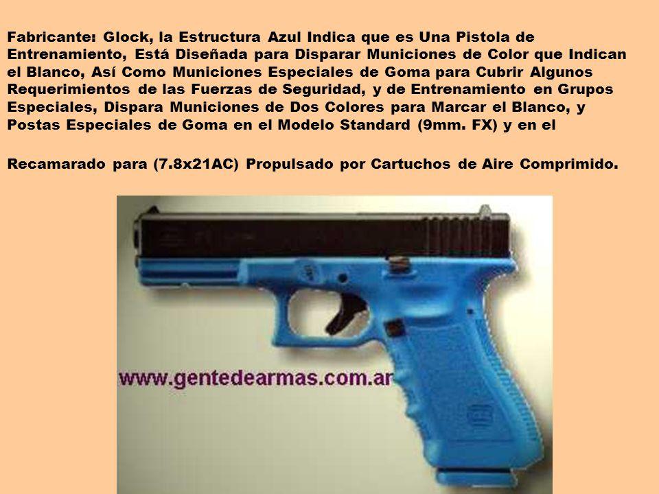 Fabricante: Glock, la Estructura Azul Indica que es Una Pistola de Entrenamiento, Está Diseñada para Disparar Municiones de Color que Indican el Blanc