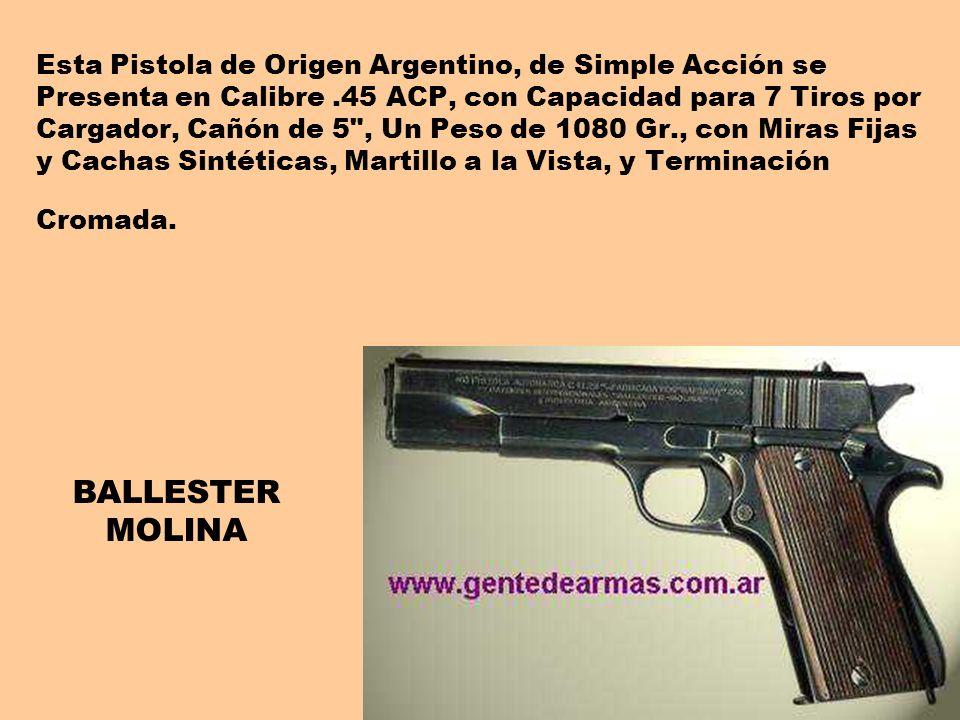 Esta Pistola de Origen Argentino, de Simple Acción se Presenta en Calibre.45 ACP, con Capacidad para 7 Tiros por Cargador, Cañón de 5