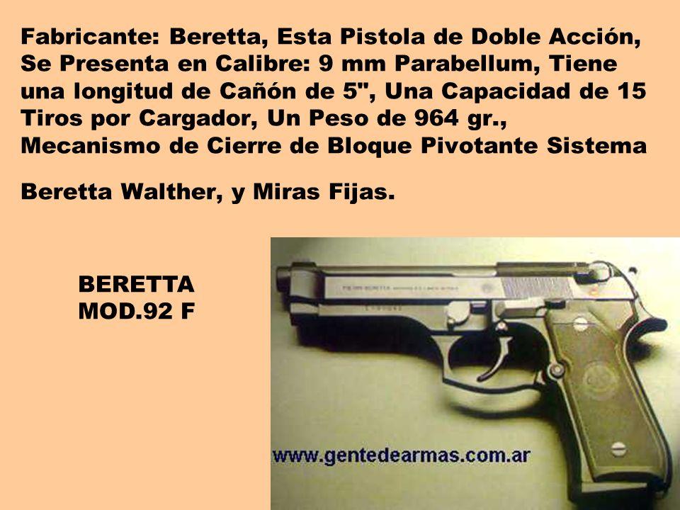 Fabricante: Beretta, Esta Pistola de Doble Acción, Se Presenta en Calibre: 9 mm Parabellum, Tiene una longitud de Cañón de 5