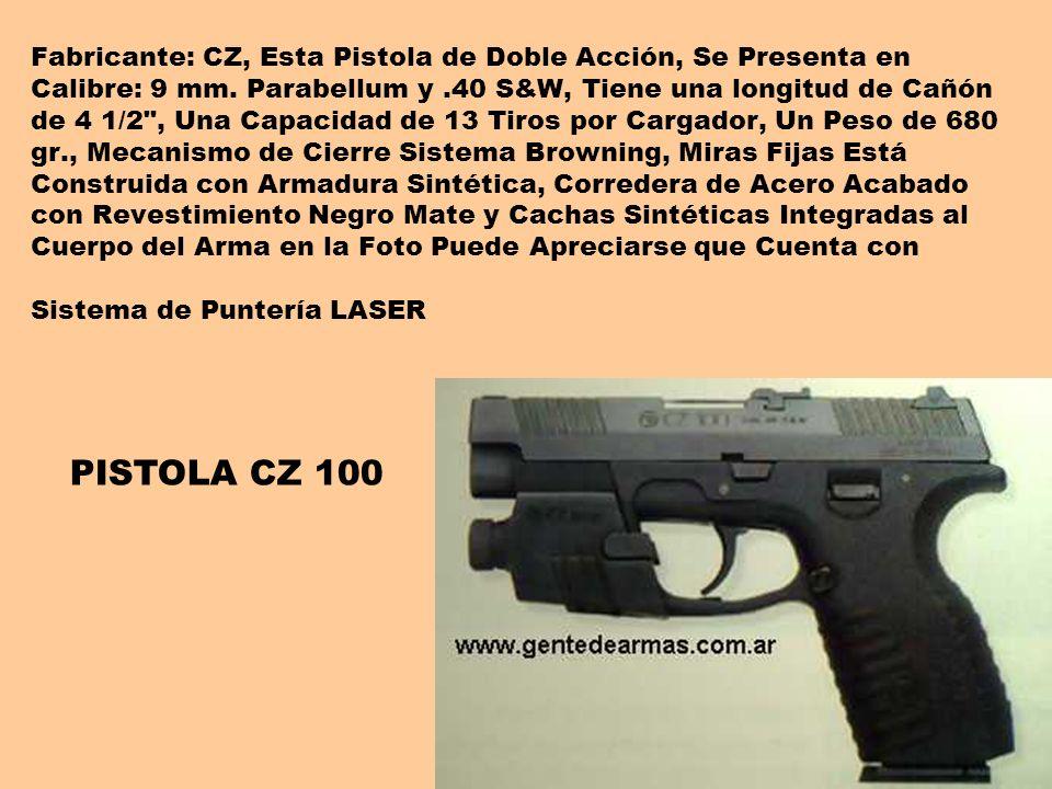 Fabricante: CZ, Esta Pistola de Doble Acción, Se Presenta en Calibre: 9 mm. Parabellum y.40 S&W, Tiene una longitud de Cañón de 4 1/2