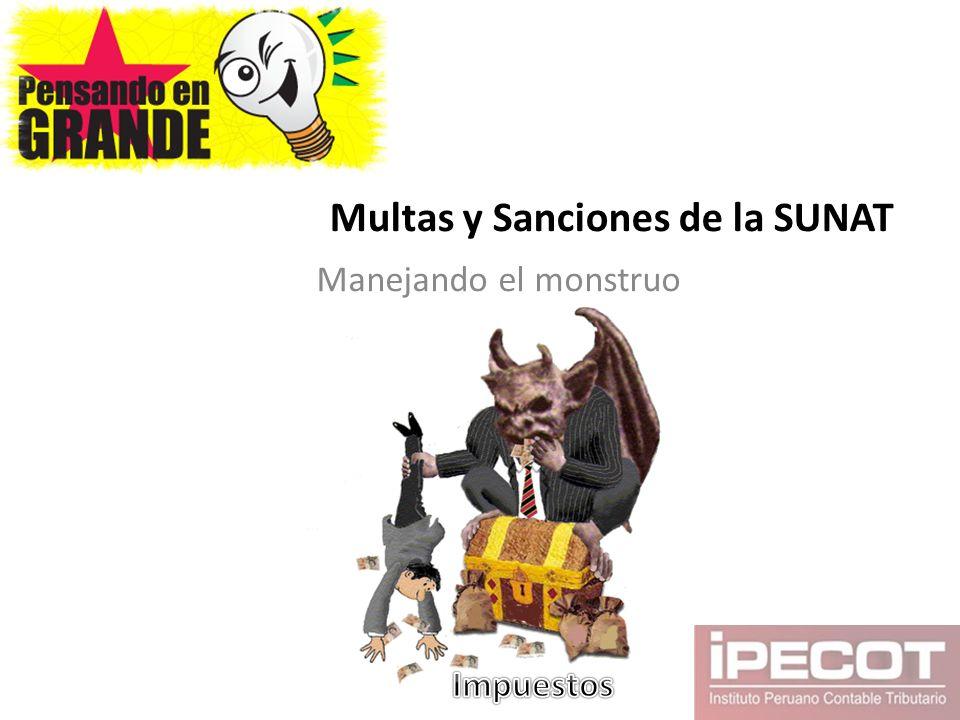 Multas y Sanciones de la SUNAT Manejando el monstruo