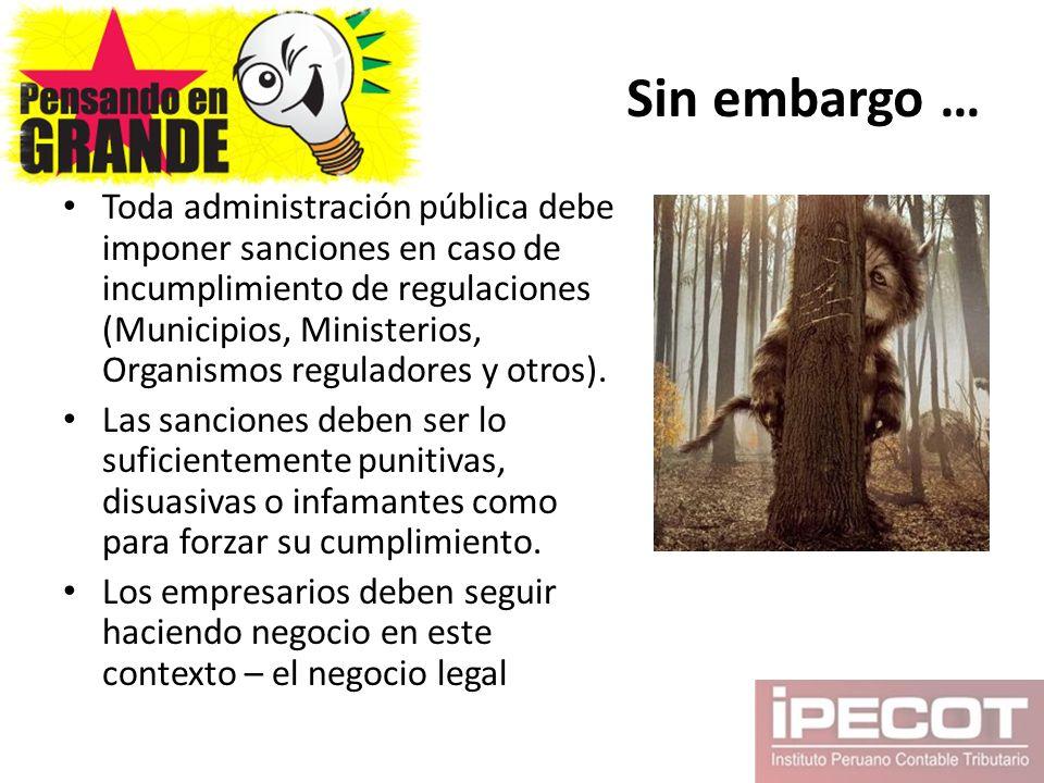 Sin embargo … Toda administración pública debe imponer sanciones en caso de incumplimiento de regulaciones (Municipios, Ministerios, Organismos regula