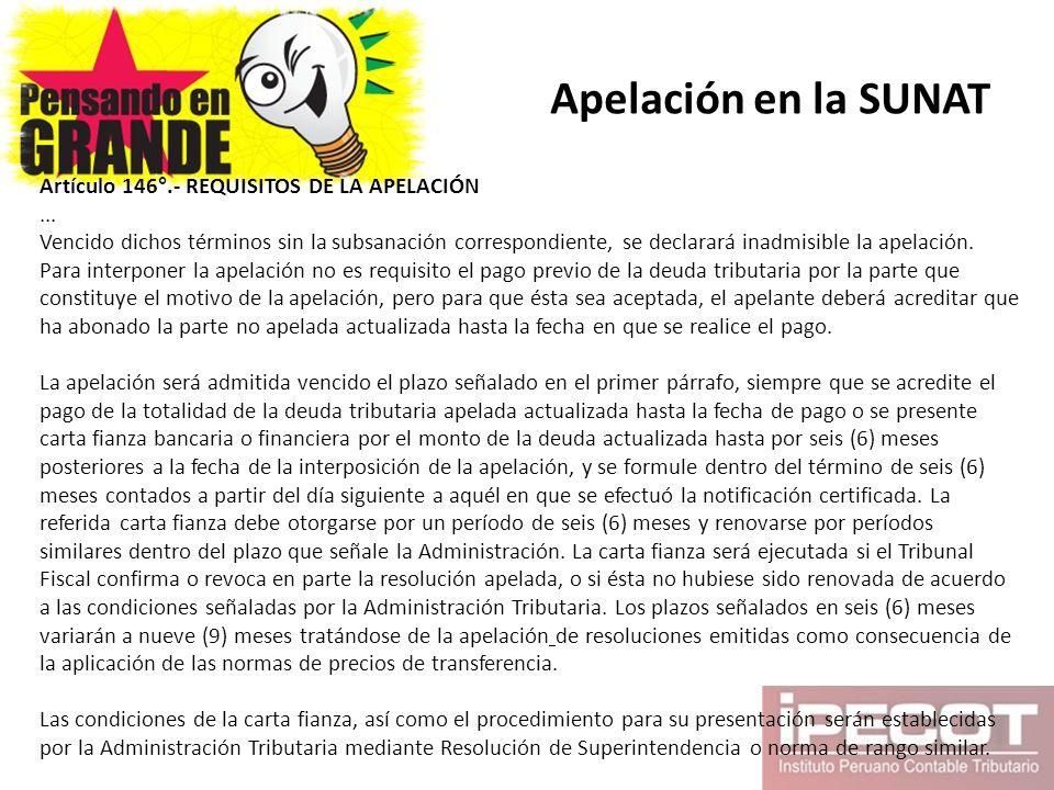 Apelación en la SUNAT Artículo 146°.- REQUISITOS DE LA APELACIÓN... Vencido dichos términos sin la subsanación correspondiente, se declarará inadmisib