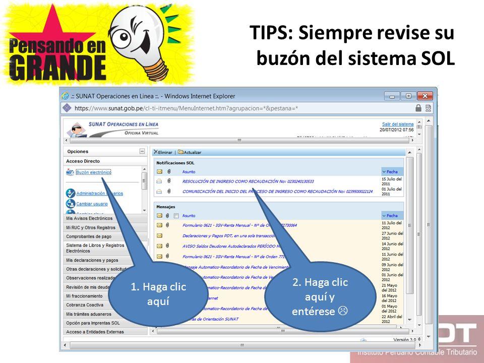 TIPS: Siempre revise su buzón del sistema SOL 1. Haga clic aquí 2. Haga clic aquí y entérese