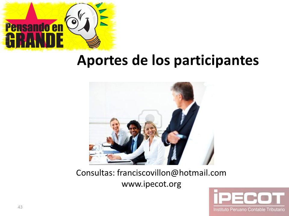 Aportes de los participantes Consultas: franciscovillon@hotmail.com www.ipecot.org 43