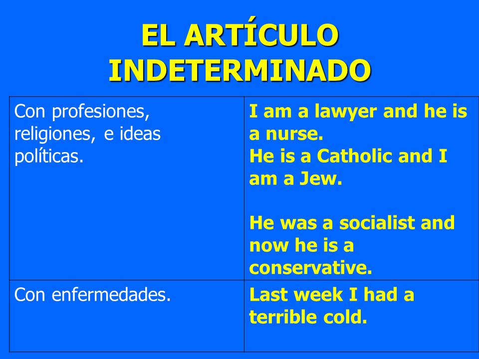Con profesiones, religiones, e ideas políticas. I am a lawyer and he is a nurse. He is a Catholic and I am a Jew. He was a socialist and now he is a c
