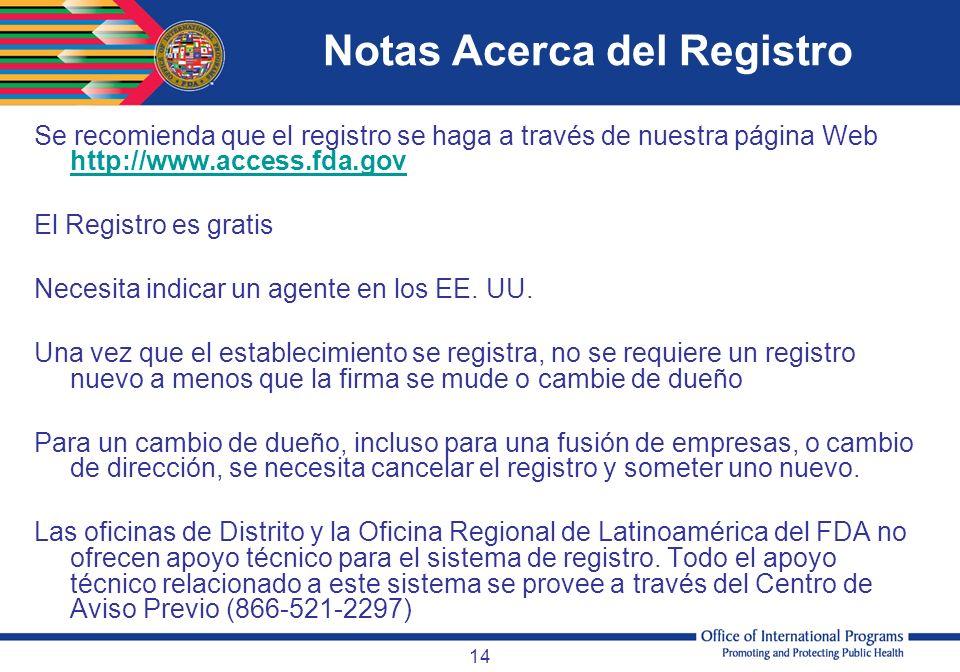 14 Se recomienda que el registro se haga a través de nuestra página Web http://www.access.fda.gov http://www.access.fda.gov El Registro es gratis Nece