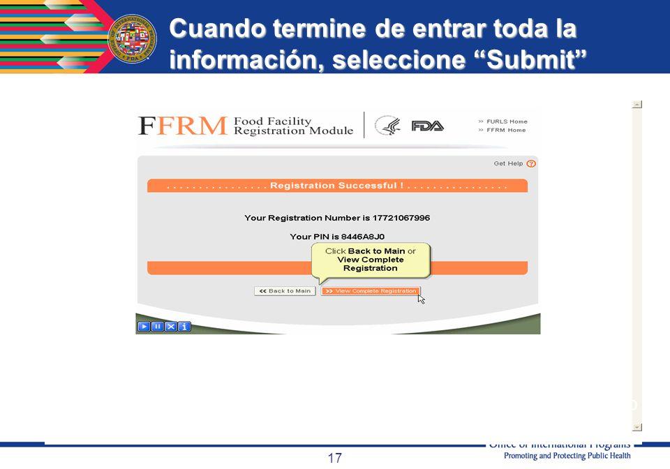 17 Cuando termine de entrar toda la información, seleccione Submit Inmediatamente verá un mensaje con su numero de registro y numero de identificación