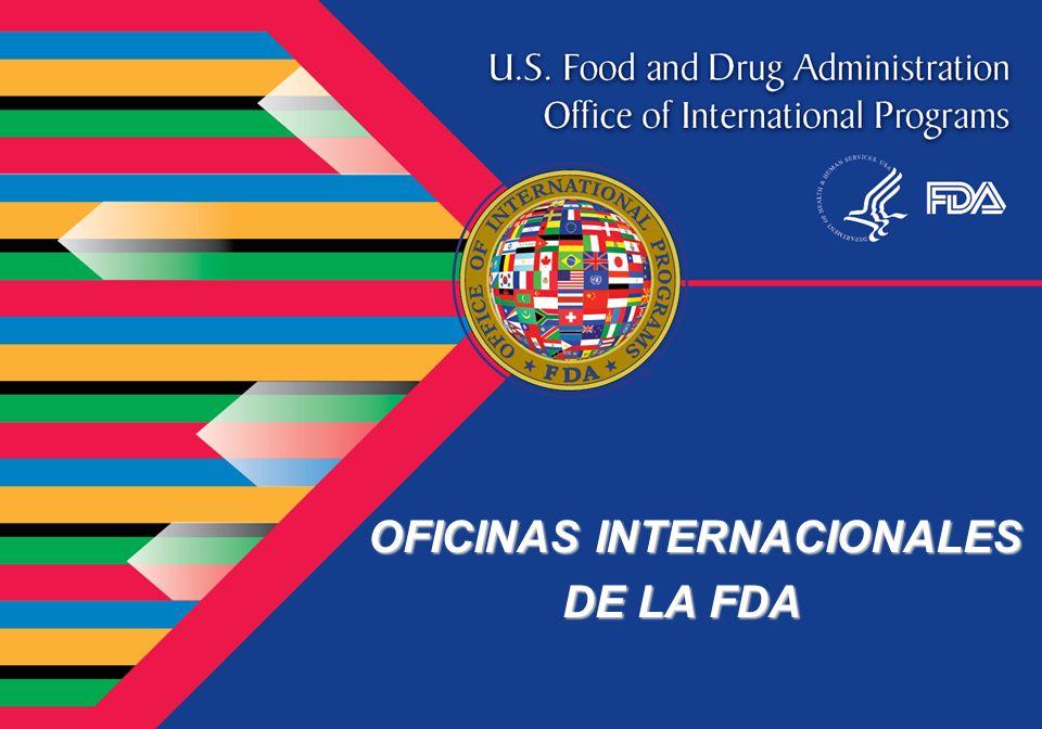 OFICINAS INTERNACIONALES OFICINAS INTERNACIONALES DE LA FDA