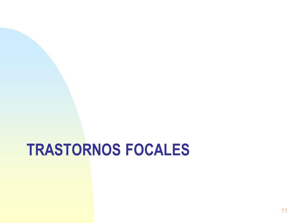 TRASTORNOS FOCALES 11