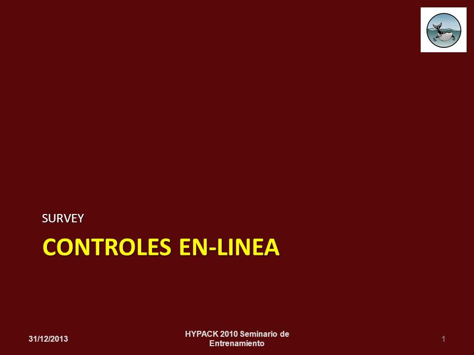 CONTROLES EN-LINEA SURVEY 31/12/20131 HYPACK 2010 Seminario de Entrenamiento