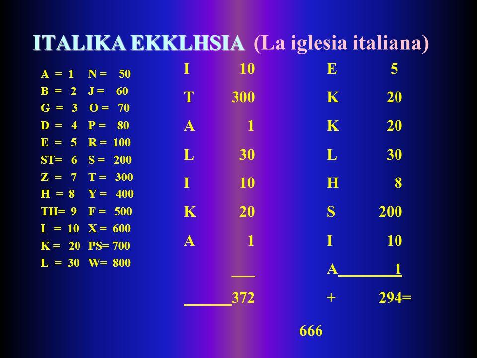 H LATINH BASILEIA (EL REINO LATINO O ROMANO) A = 1N = 50 B = 2J = 60 G = 3 O = 70 D = 4P = 80 E = 5R = 100 ST= 6S = 200 Z = 7T = 300 H = 8Y = 400 TH=