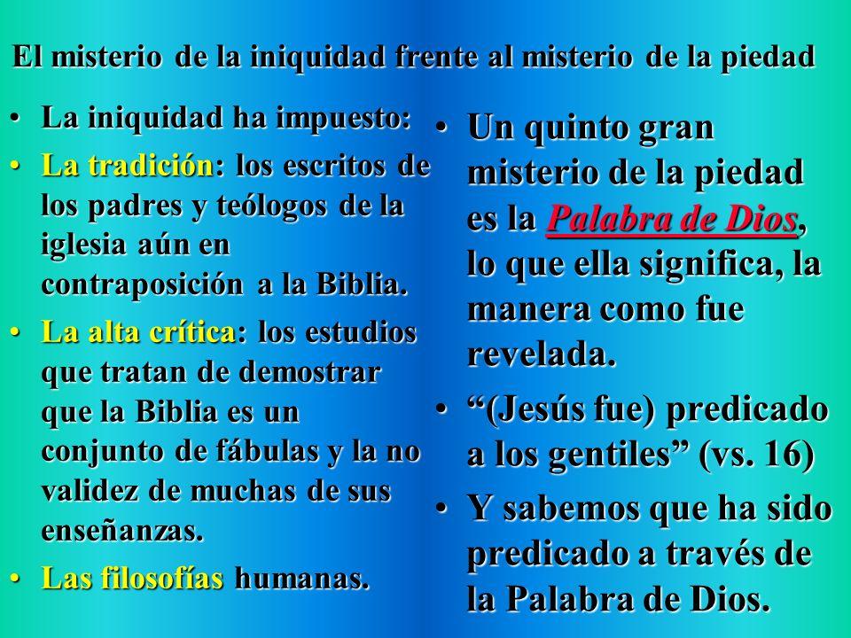 El misterio de la iniquidad frente al misterio de la piedad La iniquidad ha reemplazado la obra de los ángeles por:La iniquidad ha reemplazado la obra