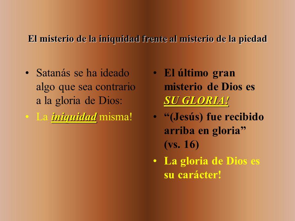 El misterio de la iniquidad frente al misterio de la piedad El inicuo ha ideado: El escepticismo: no creer en nada. Mediaciones humanas: la obra de lo