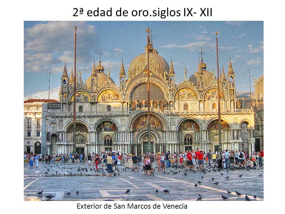2ª edad de oro.siglos IX- XII Exterior de San Marcos de Venecia