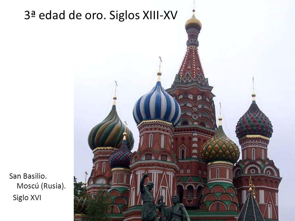 3ª edad de oro. Siglos XIII-XV San Basilio. Moscú (Rusia). Siglo XVI