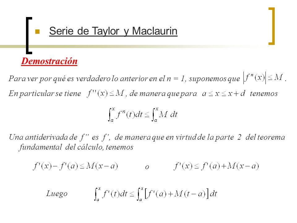 Serie de Taylor y Maclaurin Demostración Para ver por qué es verdadero lo anterior en el n = 1, suponemos que. En particular se tiene, de manera que p