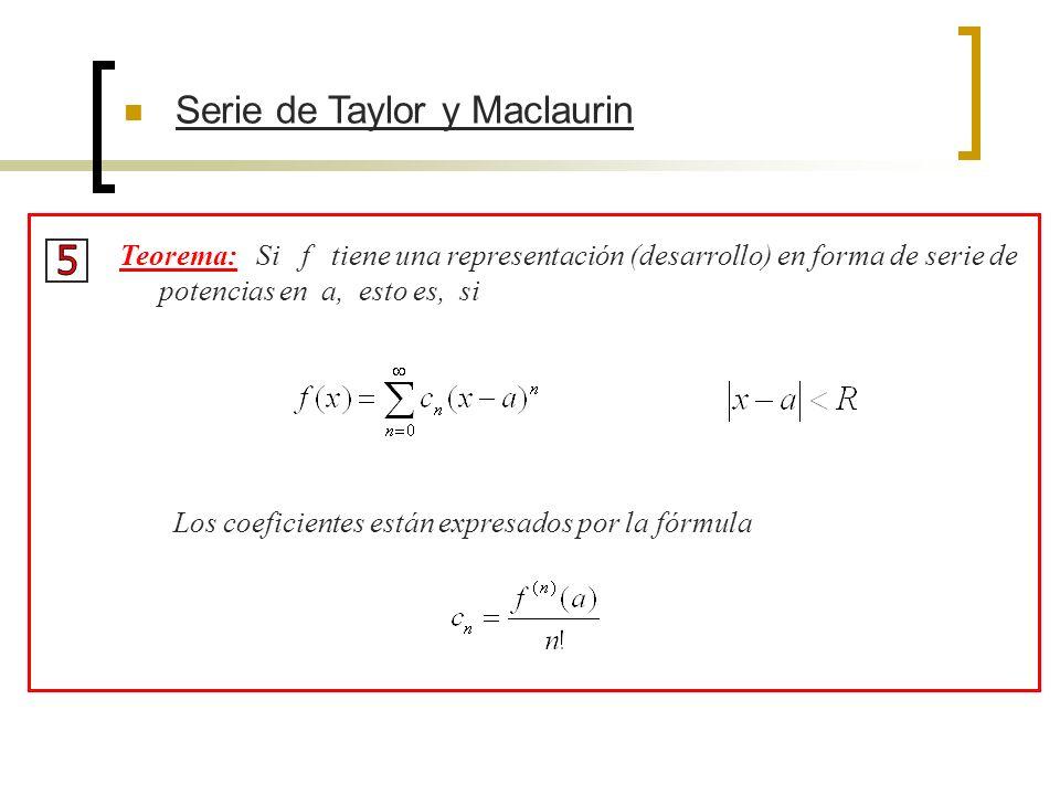 Serie de Taylor y Maclaurin En vista de que las derivadas se repiten en ciclos de cuatro, podemos escribir la serie de Maclaurin de esta manera: Ya que,sabemos que para toda x.