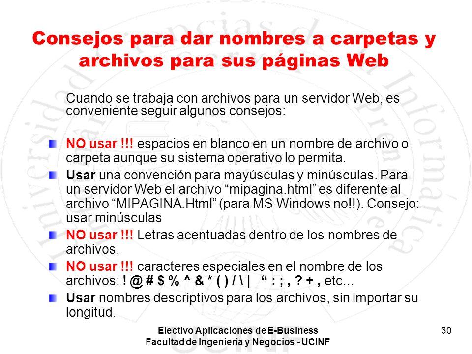Electivo Aplicaciones de E-Business Facultad de Ingeniería y Negocios - UCINF 30 Consejos para dar nombres a carpetas y archivos para sus páginas Web