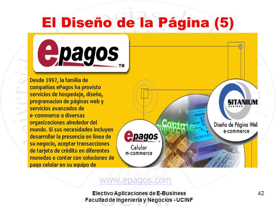Electivo Aplicaciones de E-Business Facultad de Ingeniería y Negocios - UCINF 42 El Diseño de la Página (5) www.epagos.com