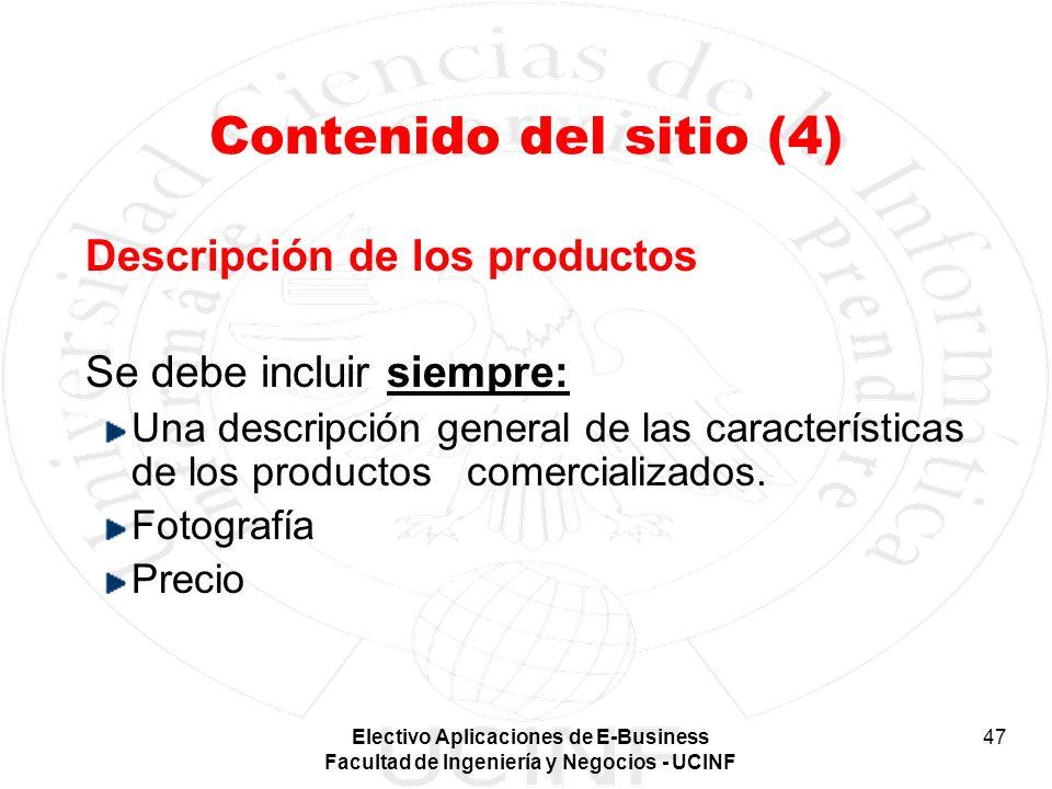 Electivo Aplicaciones de E-Business Facultad de Ingeniería y Negocios - UCINF 47 Contenido del sitio (4) Descripción de los productos Se debe incluir