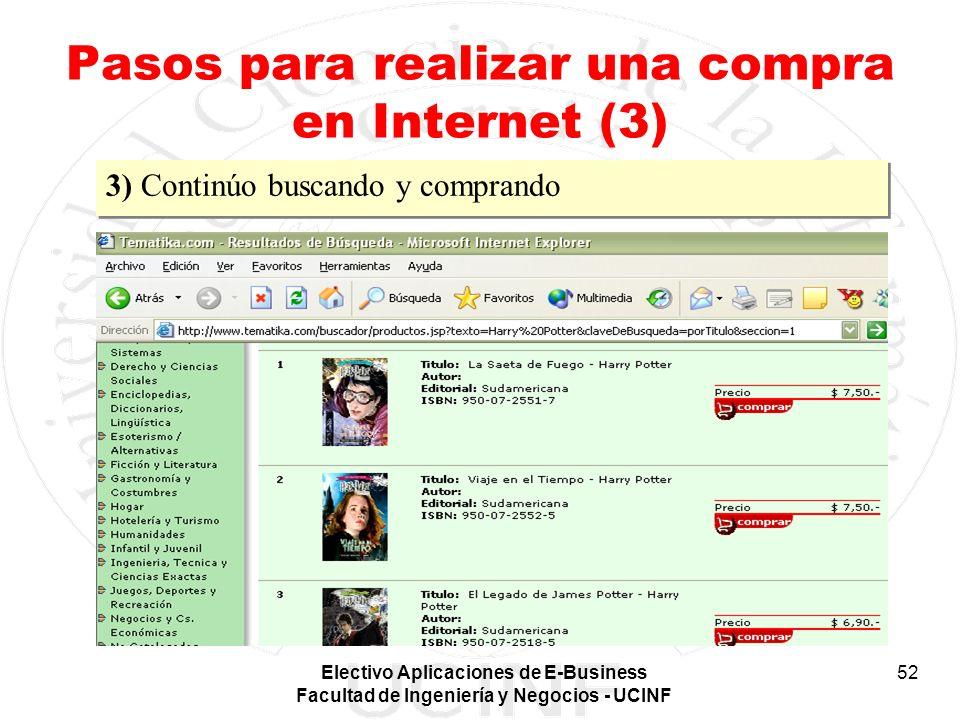 Electivo Aplicaciones de E-Business Facultad de Ingeniería y Negocios - UCINF 52 Pasos para realizar una compra en Internet (3) 3) Continúo buscando y