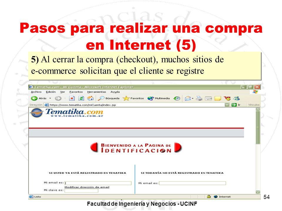 Electivo Aplicaciones de E-Business Facultad de Ingeniería y Negocios - UCINF 54 Pasos para realizar una compra en Internet (5) 5) Al cerrar la compra