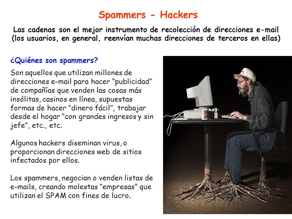 ¿Quiénes son spammers? Son aquellos que utilizan millones de direcciones e-mail para hacer publicidad de compañías que venden las cosas más insólitas,