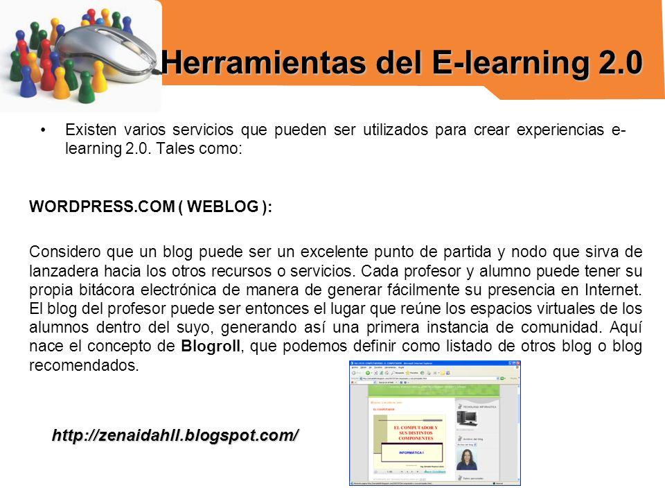 Existen varios servicios que pueden ser utilizados para crear experiencias e- learning 2.0. Tales como: WORDPRESS.COM ( WEBLOG ): Considero que un blo