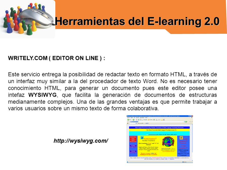 WRITELY.COM ( EDITOR ON LINE ) : Este servicio entrega la posibilidad de redactar texto en formato HTML, a través de un interfaz muy similar a la del