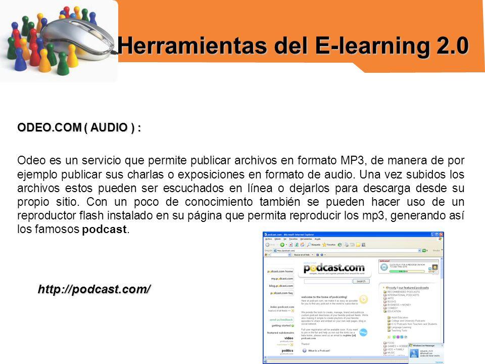 ODEO.COM ( AUDIO ) : Odeo es un servicio que permite publicar archivos en formato MP3, de manera de por ejemplo publicar sus charlas o exposiciones en