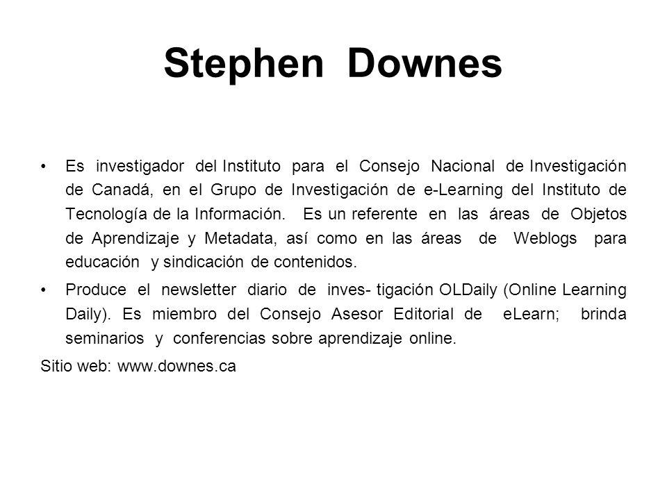 Stephen Downes Es investigador del Instituto para el Consejo Nacional de Investigación de Canadá, en el Grupo de Investigación de e-Learning del Insti