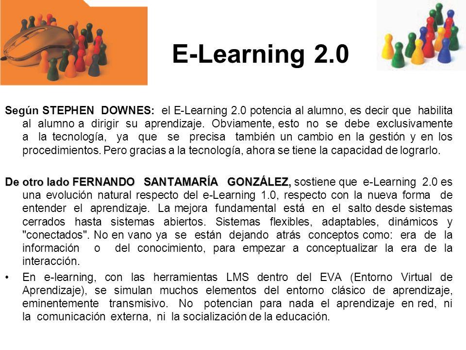 Según STEPHEN DOWNES: el E-Learning 2.0 potencia al alumno, es decir que habilita al alumno a dirigir su aprendizaje. Obviamente, esto no se debe excl