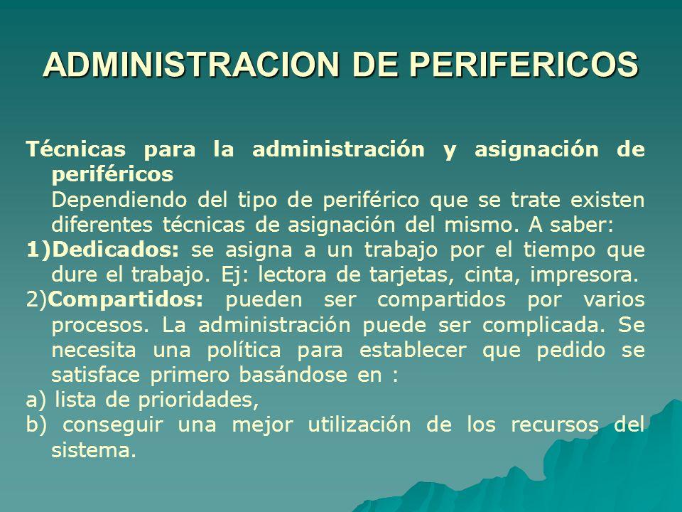 Técnicas para la administración y asignación de periféricos Dependiendo del tipo de periférico que se trate existen diferentes técnicas de asignación
