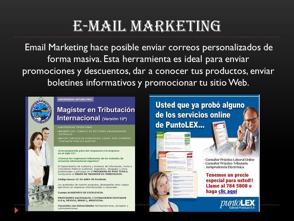 E-MAIL MARKETING Email Marketing hace posible enviar correos personalizados de forma masiva. Esta herramienta es ideal para enviar promociones y descu