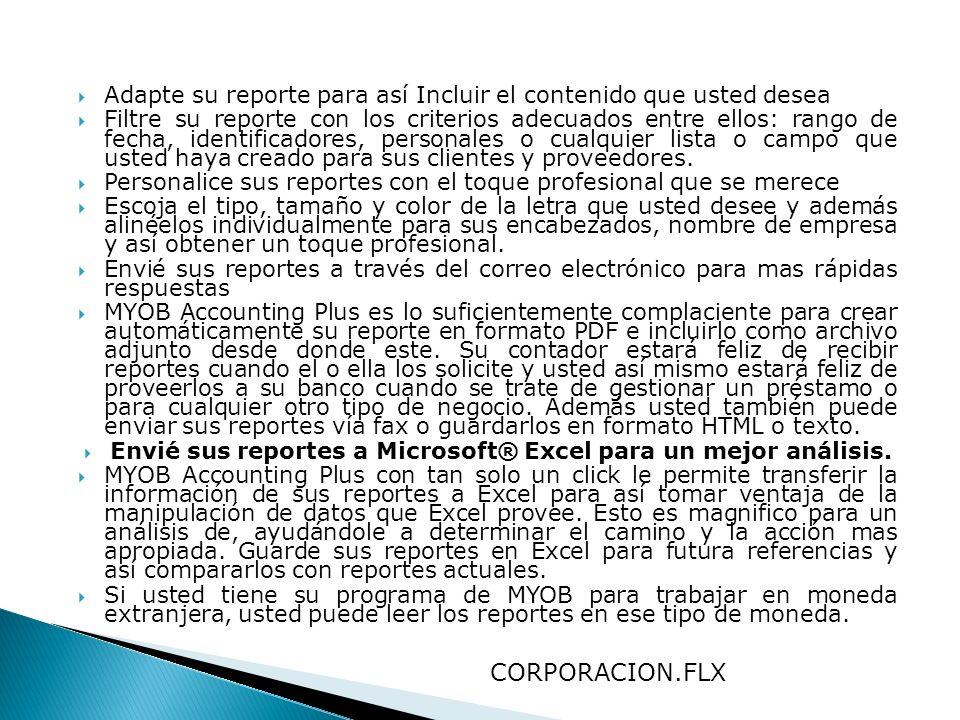 Adapte su reporte para así Incluir el contenido que usted desea Filtre su reporte con los criterios adecuados entre ellos: rango de fecha, identificad