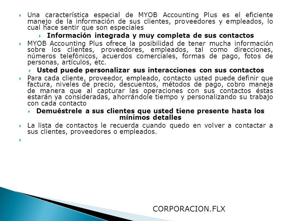 Una característica especial de MYOB Accounting Plus es el eficiente manejo de la información de sus clientes, proveedores y empleados, lo cual hace se