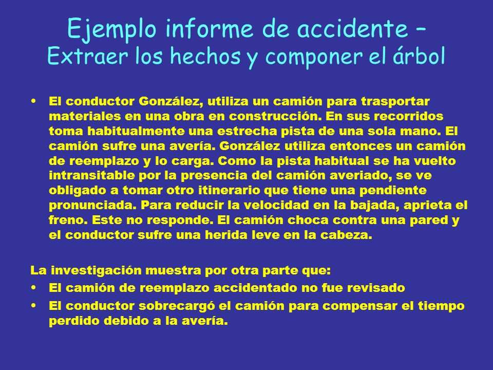 Ejemplo informe de accidente – Extraer los hechos y componer el árbol El conductor González, utiliza un camión para trasportar materiales en una obra