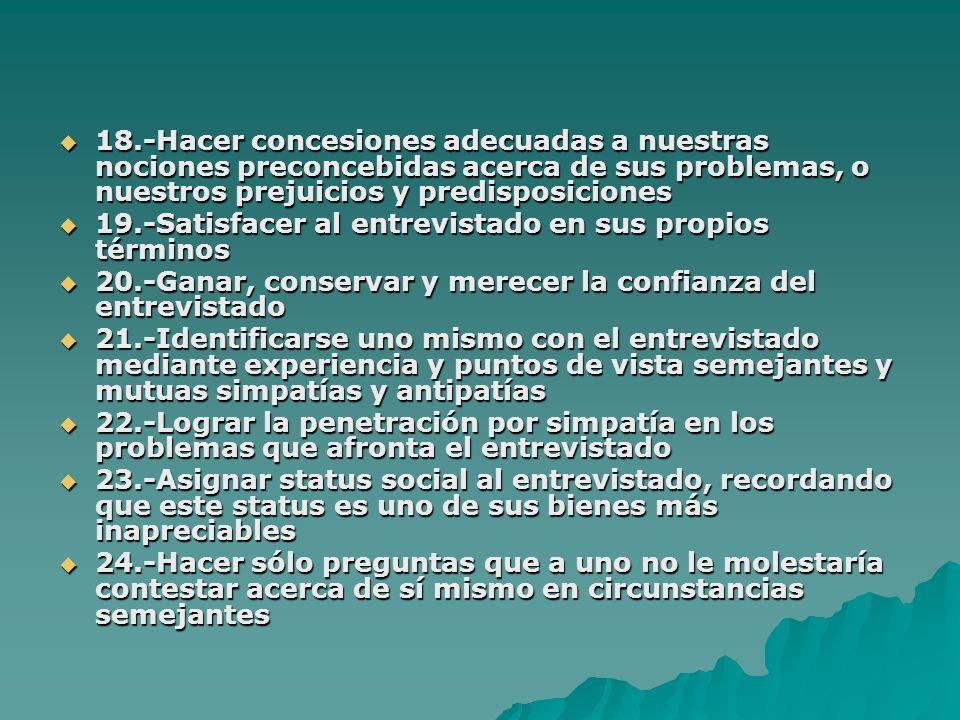18.-Hacer concesiones adecuadas a nuestras nociones preconcebidas acerca de sus problemas, o nuestros prejuicios y predisposiciones 18.-Hacer concesio