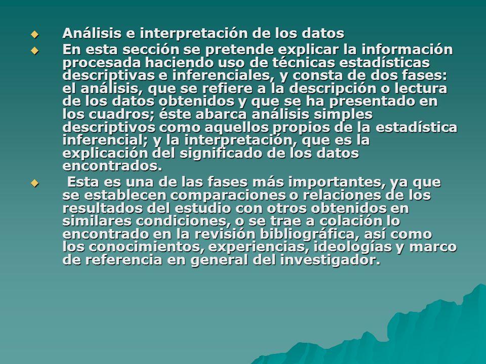 Análisis e interpretación de los datos Análisis e interpretación de los datos En esta sección se pretende explicar la información procesada haciendo u