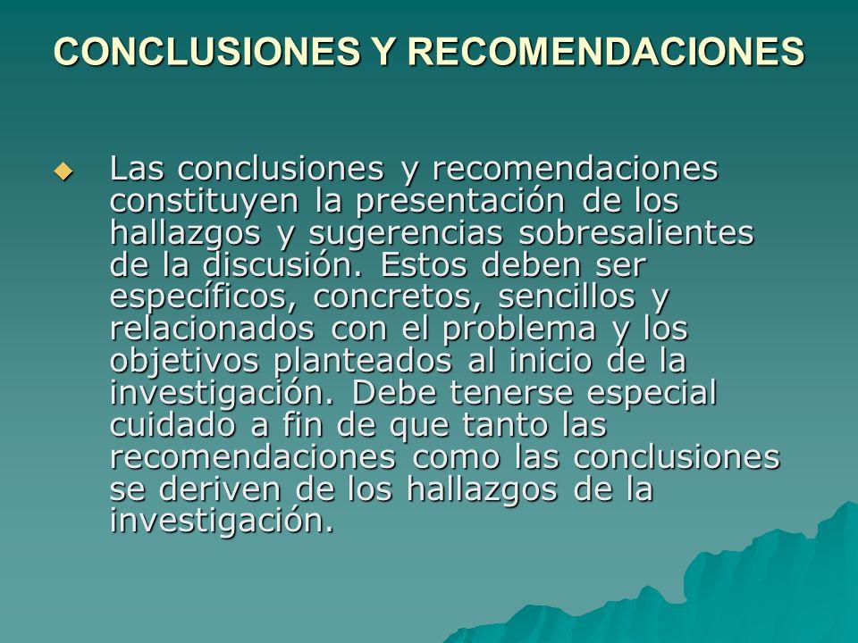CONCLUSIONES Y RECOMENDACIONES Las conclusiones y recomendaciones constituyen la presentación de los hallazgos y sugerencias sobresalientes de la disc