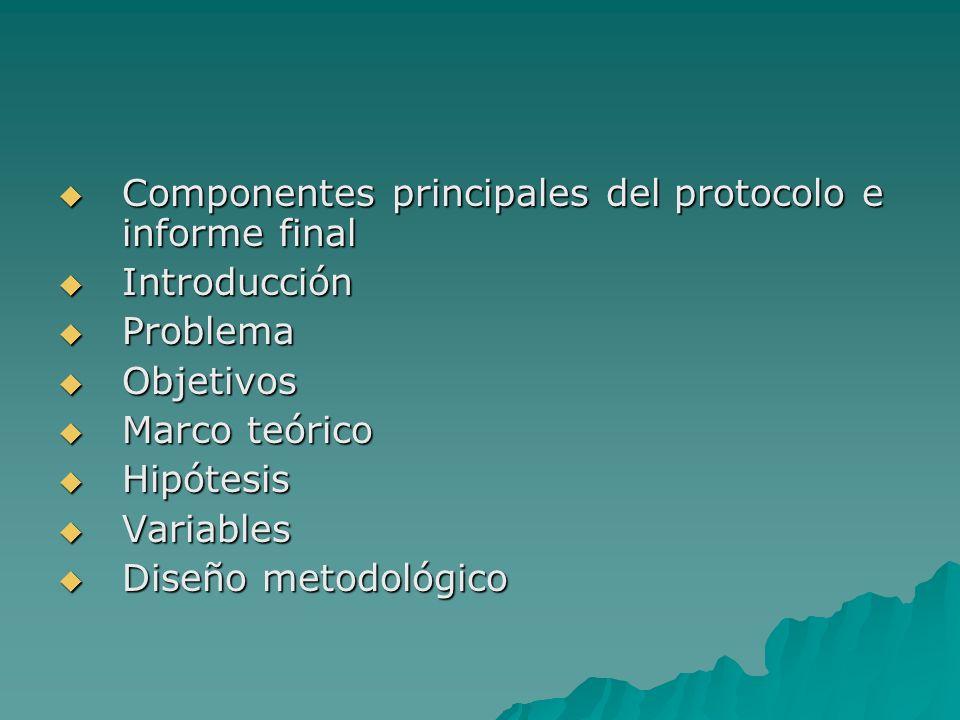 Componentes principales del protocolo e informe final Componentes principales del protocolo e informe final Introducción Introducción Problema Problem