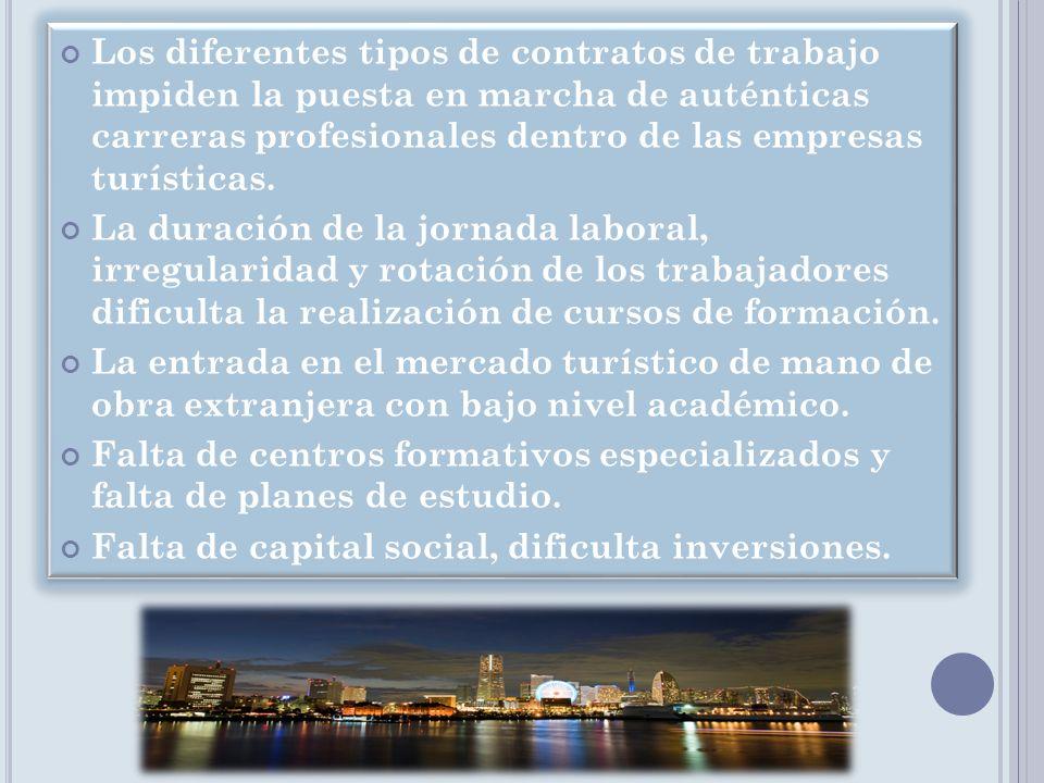 Los diferentes tipos de contratos de trabajo impiden la puesta en marcha de auténticas carreras profesionales dentro de las empresas turísticas. La du