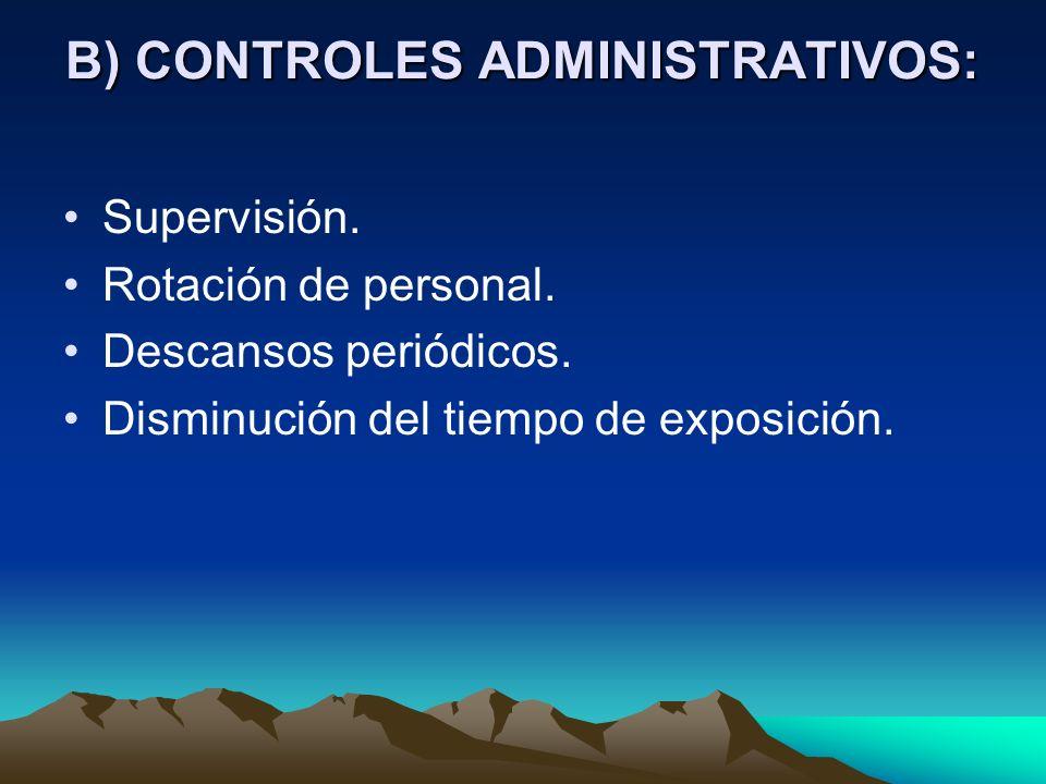 LOS CONTROLES DE SEGURIDAD A) CONTROLES DE INGENIERÍA: Diseño de procesos con seguridad. Aislamiento por sistemas cerrados. Sistemas de extracción y h